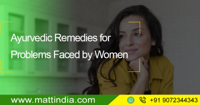 Ayurvedic Remedies For Problems Faced by Women
