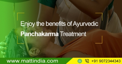 Enjoy the Benefits of Ayurvedic Panchakarma Treatment