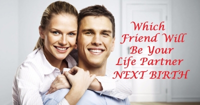 Which friend will be your life partner next birth?