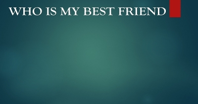 Who is my best friend