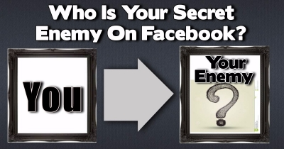 who is your enemy on  facebook