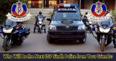 Who Will Be the Next IGP Sindh Police from Your Friends? see the Result.!!!